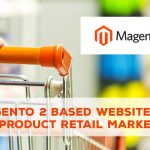 Launch Magento 2 Based Website for Product Retail Marketing