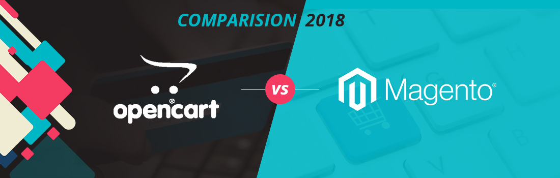 In Ecommerce: OpenCart vs Magento Comparison 2018