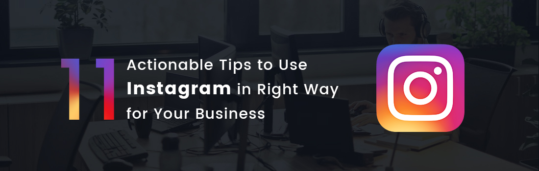 How To Use Instagram for Business, Actionable Insights & Tips
