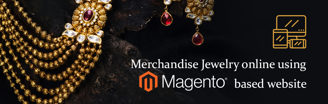 Build Successful Jewelry Business with Help of Magento Website