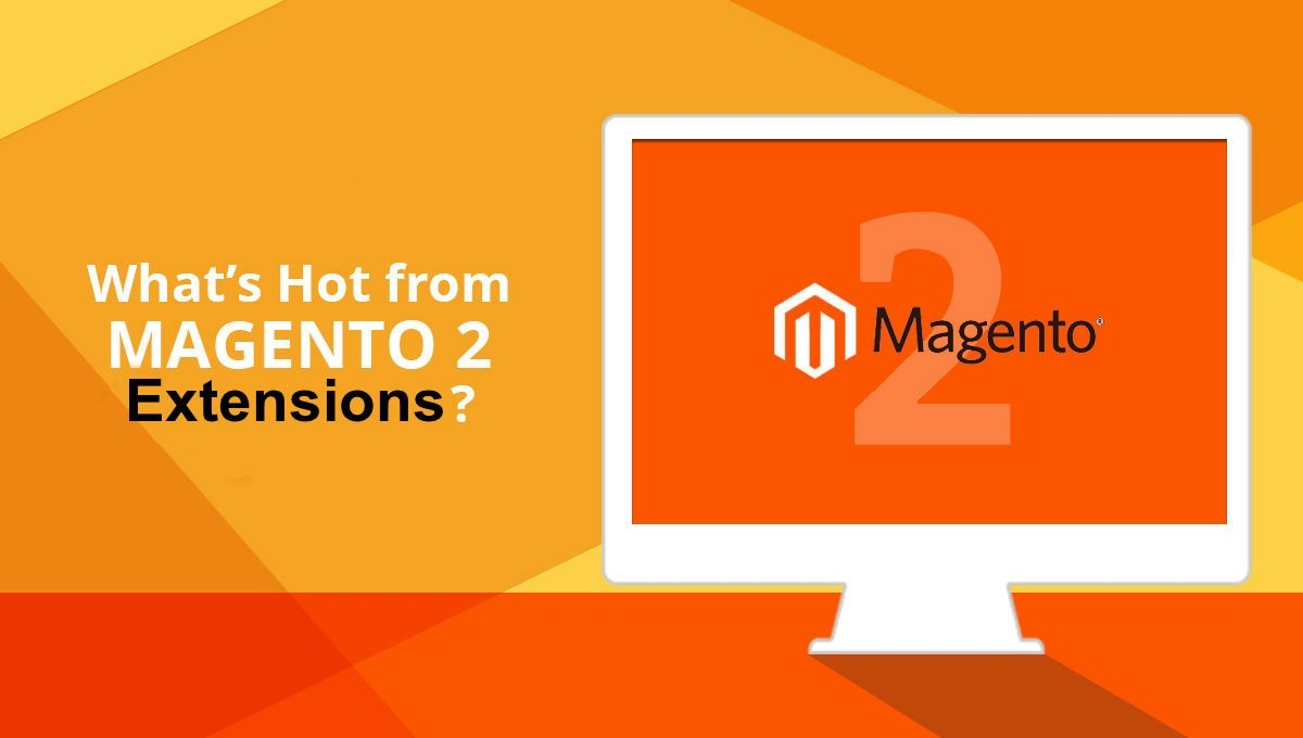 what's hot from magento 2 extensions