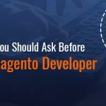 9 Questions You Should Ask Before Hiring Magento Developer