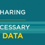 Beware of Sharing or Storing Unnecessary Customer Data