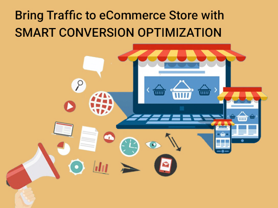 Bring Traffic to eCommerce Store with Smart Conversion Optimization