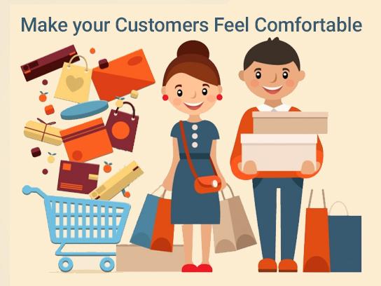Make your customers feel comfortable