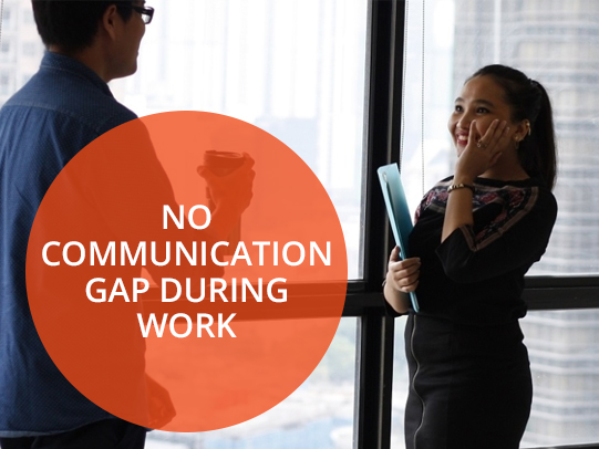 No Communication Gap During Work