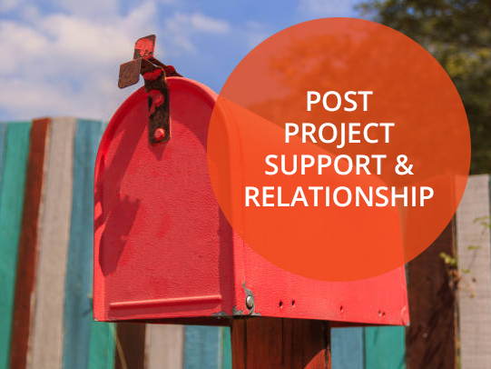 Post Project Support & Relationship