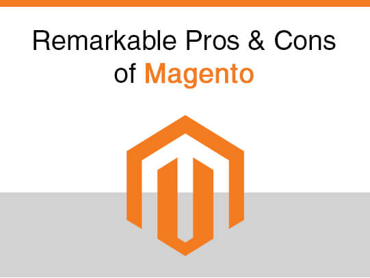 Remarkable Pros & Cons of Magento