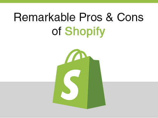 Remarkable Pros & Cons of Shopify