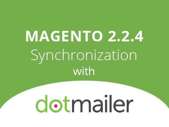 Magento 2.2.4 Synchronization with Dotmailer