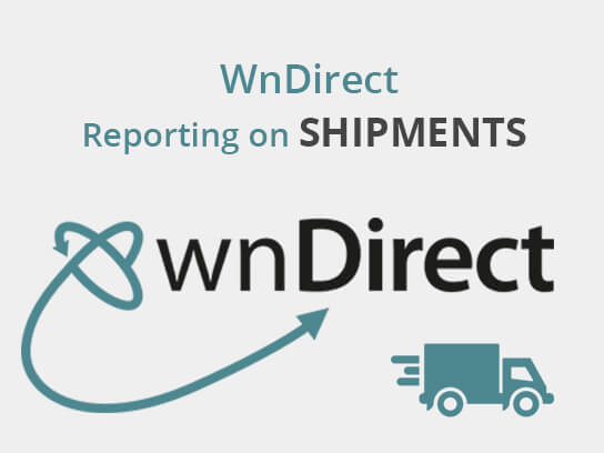 WnDirect Reporting on Shipments