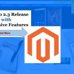 Magento 2.3 Release with Impressive Features