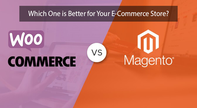 WooCommerce vs Magento: Which is The Right Platform for You?