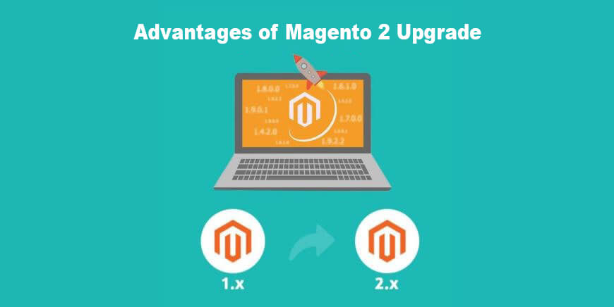 Advantages of upgrading to Magento2