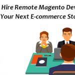 How to Hire Remote Magento Developer?