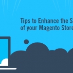 Tips to Enhance the Speed of your Magento Store