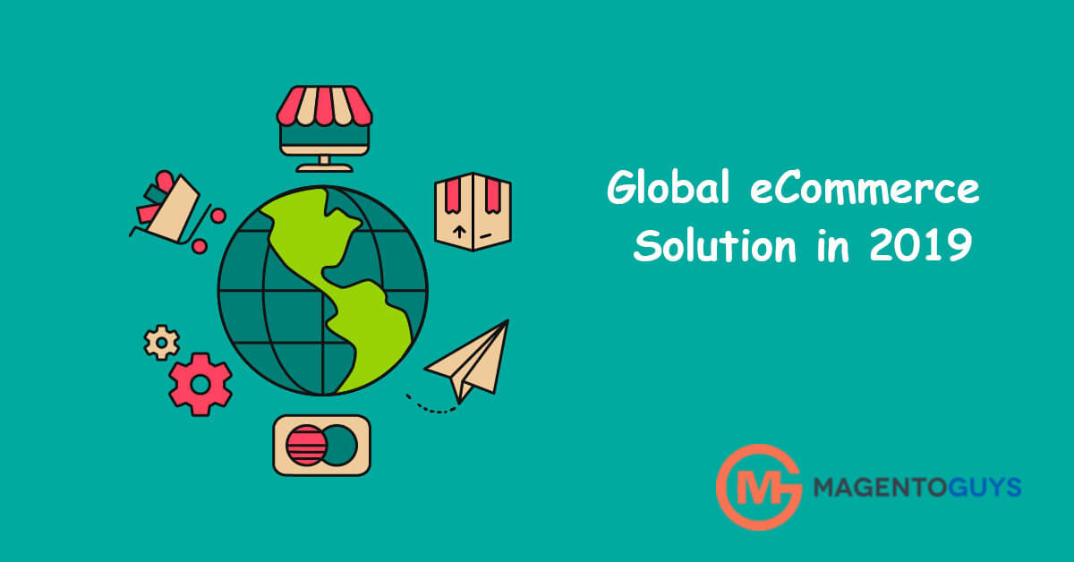 Magento 2 is a Global eCommerce Solution in 2019