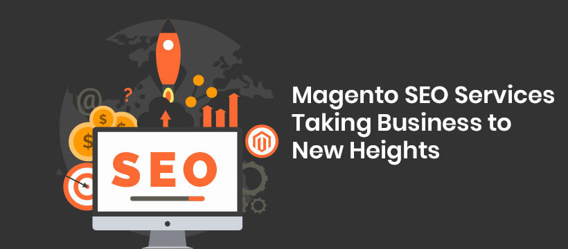 Magento SEO Services- The Best Option to Increase Sales