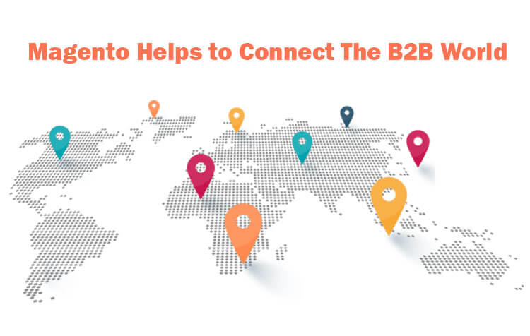 Magento Platform is helping B2B Market Internationally