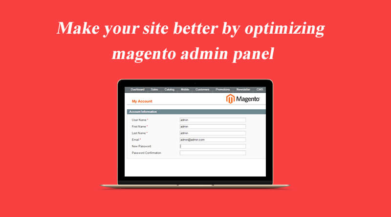 Optimize Magento Admin Panel for Maximum Speed And Performance