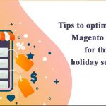 Tips-to-optimize-your-Magento-store-for-this-holiday-season