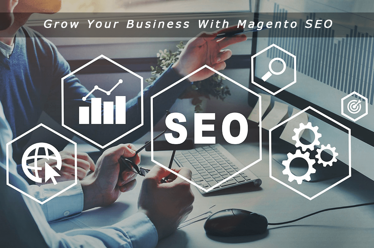 How Magento SEO Can Help You Grow Your Business?